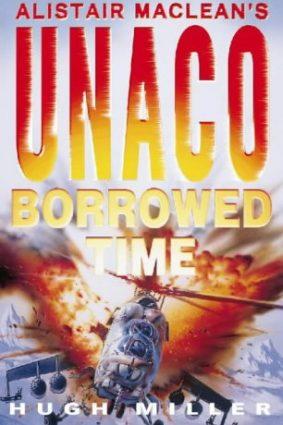 Alistair MacLean's UNACO – Borrowed Time ISBN: 9780002255493