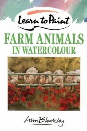 Collins Learn to Paint – Farm Animals in Watercolour ISBN: 9780004129372