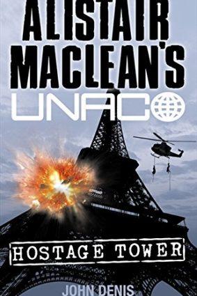Alistair MacLean's UNACO – Hostage Tower ISBN: 9780006160847