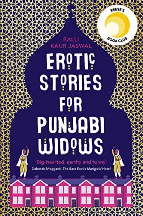 Erotic Stories for Punjabi Widows: A hilarious and heartwarming novel ISBN: 9780008209919