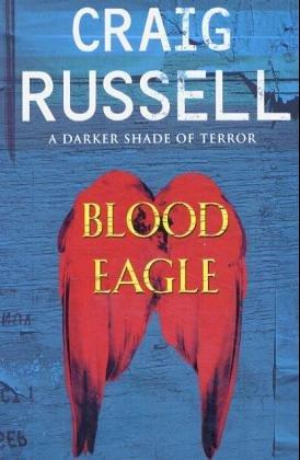 Blood Eagle ISBN: 9780091797096