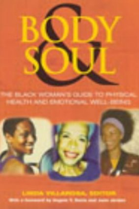 Body and Soul: The Black Women's Guide to Physical Health and Emotional Well-being ISBN: 9780091891398