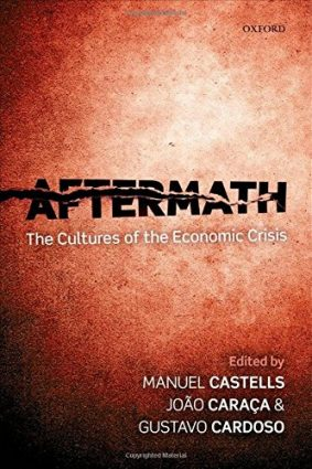 Aftermath: The Cultures of the Economic Crisis ISBN: 9780199658411