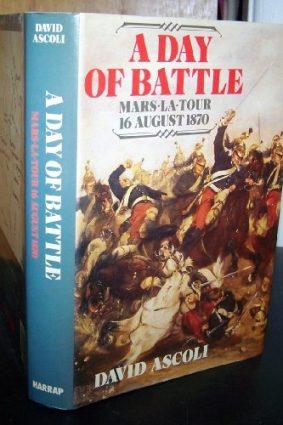 A Day of Battle: Mars-la-Tour  16 August 1870 ISBN: 9780245542503