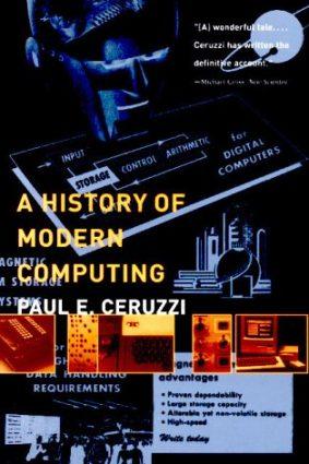 A History of Modern Computing (History of Computing) ISBN: 9780262531696