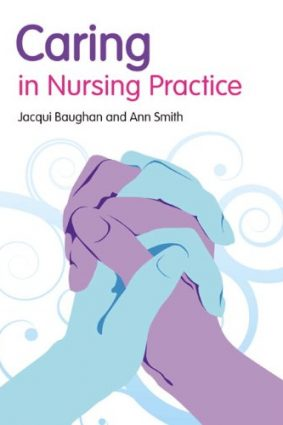 Caring in Nursing Practice: A Guide for Nurses ISBN: 9780273714606