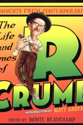 The Life and Times of R.Crumb: Comments from Contemporaries ISBN: 9780312195717
