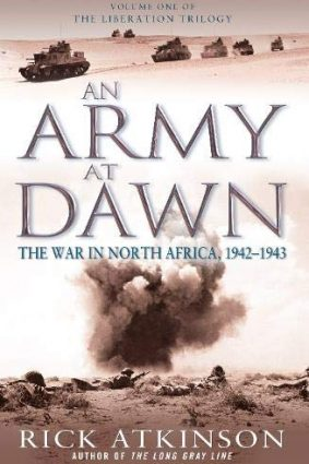 An Army at Dawn: The War in North Africa  1942-1943 ISBN: 9780316725095