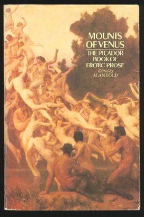 Mounts of Venus: Picador Book of Erotic Prose (Picador Books) ISBN: 9780330262293