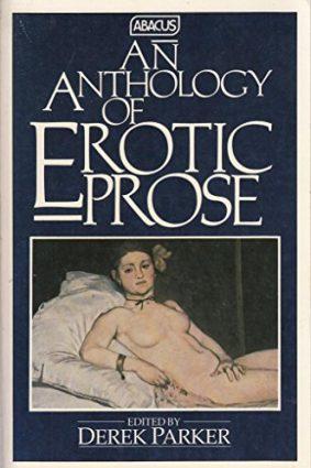 Anthology of Erotic Prose (Abacus Books) ISBN: 9780349126944