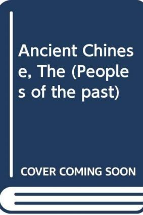 Ancient Chinese  The (Peoples of the past) ISBN: 9780356063058