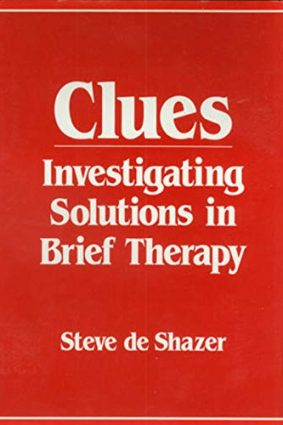 Clues: Investigating Solutions in Brief Therapy ISBN: 9780393700541