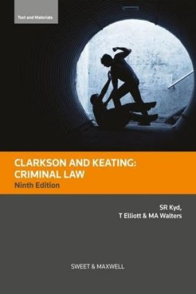 Clarkson & Keating: Criminal Law: Text and Materials ISBN: 9780414061521