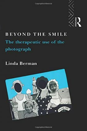 Beyond the Smile: Therapeutic Use of the Photograph ISBN: 9780415067638