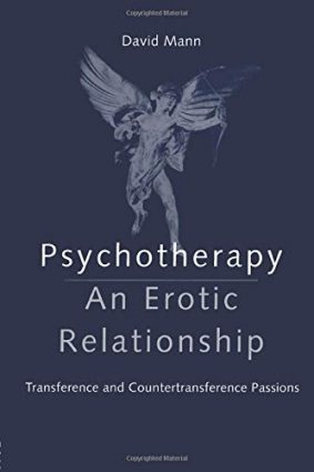 Psychotherapy: An Erotic Relationship – Transference and Countertransference Passions ISBN: 9780415148528