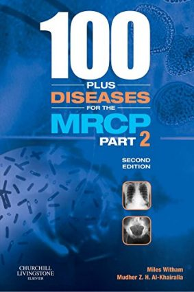 100 plus Diseases for the MRCP Part 2 (MRCP Study Guides) ISBN: 9780443103759