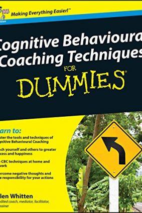 Cognitive Behavioural Coaching Techniques for Dummies ISBN: 9780470713792