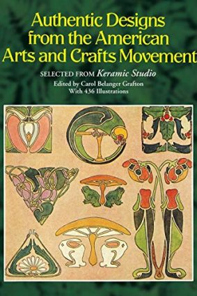 """Authentic Designs from the American Arts and Crafts Movement: Selected from """"Keramic Studio"""" (Dover Pictorial Archives): Selected from """"Keramic Studio"""" ISBN: 9780486258003"""