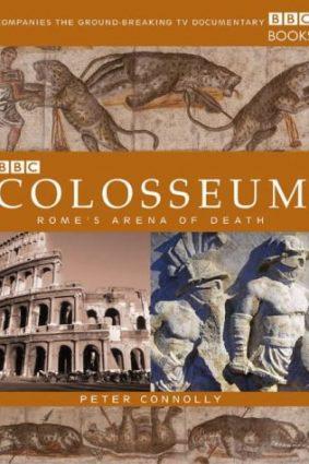 Colosseum: Rome's Arena of Death ISBN: 9780563488927