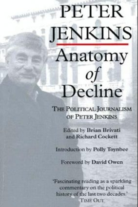 Anatomy Of Decline: The Journalism of Peter Jenkins ISBN: 9780575400511