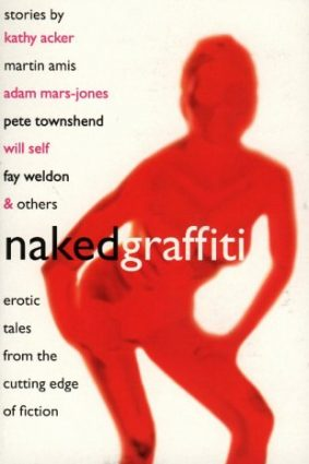 Naked Graffiti: Erotic Tales from the Cutting Edge of Fiction ISBN: 9780575400719