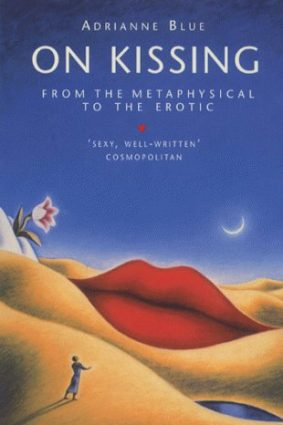 On Kissing: From the Metaphysical to the Erotic ISBN: 9780575400795