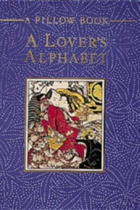 Lover's Alphabet: A Collection of Aphrodisiac Recipes  Magic Formulae  Lovemaking Secrets and Erotic Miscellany from the East and West (Pillow books) ISBN: 9780600572077
