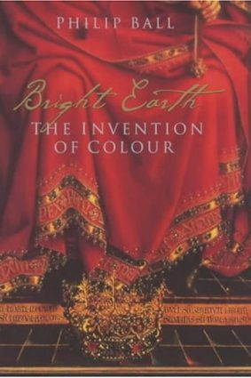 Bright Earth: The Invention of Colour ISBN: 9780670893461