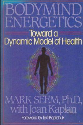 Bodymind Energetics: Toward a Dynamic Model of Health ISBN: 9780722516034