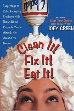 Clean It! Fix It! Do it Fast!: Easy Ways to Solve Everyday Problems with Brand-name Products You've Already Got Around the House ISBN: 9780735202955
