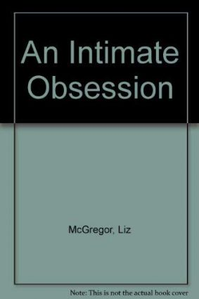 An Intimate Obsession ISBN: 9780747209614