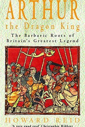 Arthur  the Dragon King: The Barbaric Roots of Britain's Greatest Legend ISBN: 9780747262251