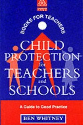 Child Protection for Teachers and Schools: A Practical Guide (Books for Teachers) ISBN: 9780749418342