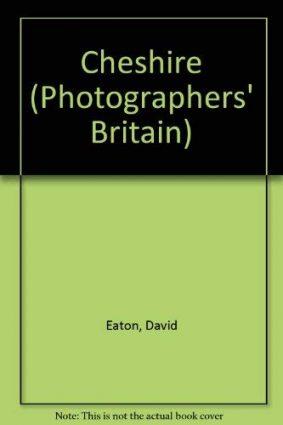 Cheshire (Photographers' Britain) ISBN: 9780750905350