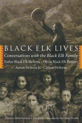 Black Elk Lives: Conversations with the Black Elk Family ISBN: 9780803262072
