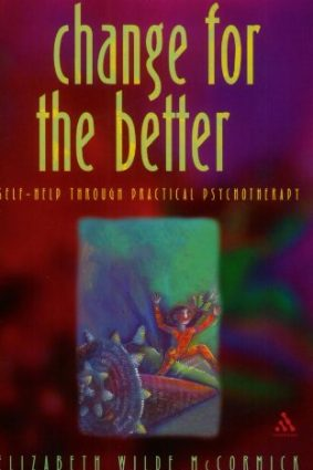 Change for the Better: Self Help Through Practical Psychotherapy ISBN: 9780826461766