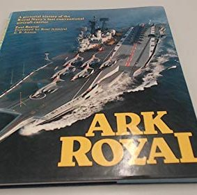 Ark Royal: Pictorial History of the Royal Navy's Last Conventional Aircraft Carrier ISBN: 9780850593815