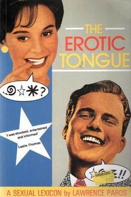 Erotic Tongue: A Sexual Lexicon ISBN: 9780851407418