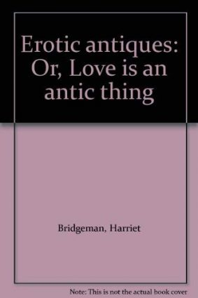 Erotic Antiques: Love Is an Antic Thing ISBN: 9780902921177