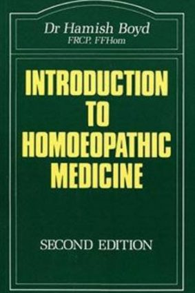 Introduction to Homoeopathic Medicine (The Beaconsfield homoeopathic library) ISBN: 9780906584217