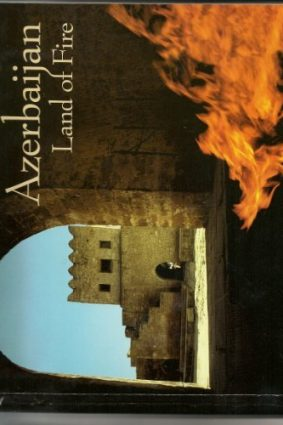 Azerbaijan Land of Fire ISBN: 9780965438803