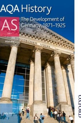 AQA History AS: Unit 1- The Development of Germany  1871-1925 (Aqa for As) ISBN: 9781408503140