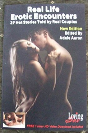 Real Life Erotic Encounters – 27 Hot Stories Told by Real Couples – New Edition ISBN: 9781500787004