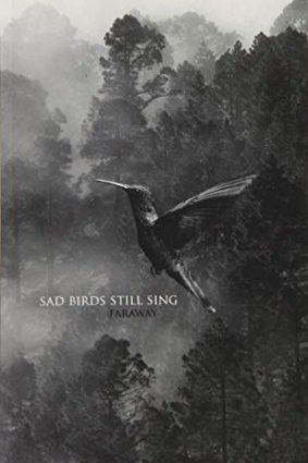 Sad Birds Still Sing ISBN: 9781548966683