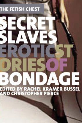 Secret Slaves: Erotic Stories of Bondage (Fetish Chest) ISBN: 9781555839628