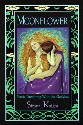 Moonflower: Erotic Dreaming with the Goddess ISBN: 9781567183856