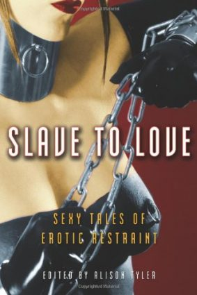 Slave to Love: Sexy Tales of Erotic Restraint ISBN: 9781573442343