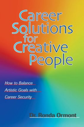 Career Solutions for Creative People: How to Balance Artistic Goals with Career Security ISBN: 9781581150919