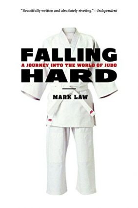 Falling Hard: A Journey Into the World of Judo ISBN: 9781590307151