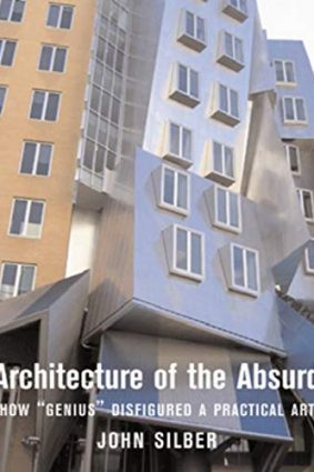 """Architecture of the Absurd: How """"Genius"""" Disfigured a Practical Art ISBN: 9781593720278"""